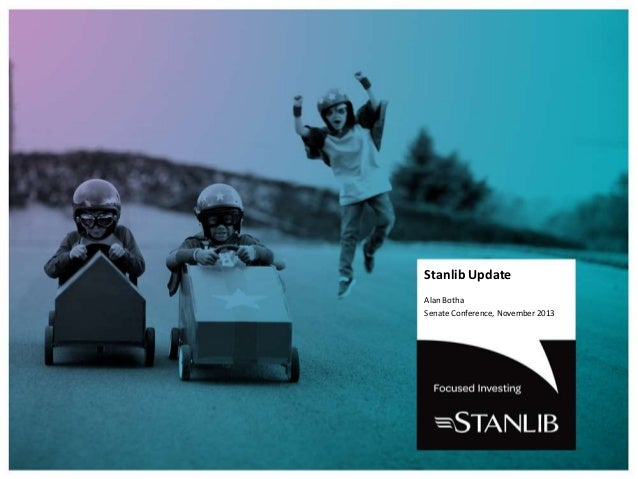 Stanlib Update Alan Botha Senate Conference, November 2013