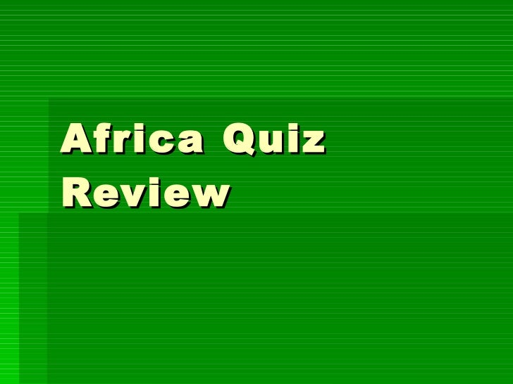 Africa Quiz Review
