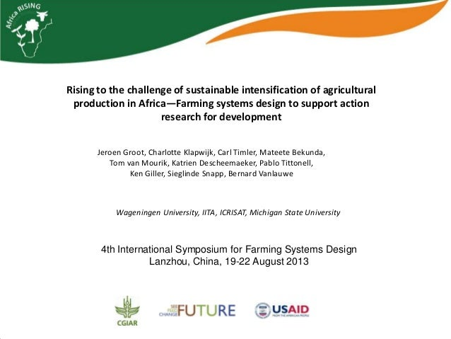 Rising to the challenge of sustainable intensification of agricultural production in Africa—Farming systems design to supp...