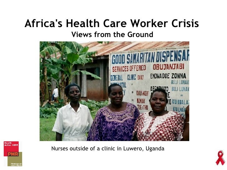 Africa's Health Care Worker Crisis  Views from the Ground  Nurses outside of a clinic in Luwero, Uganda