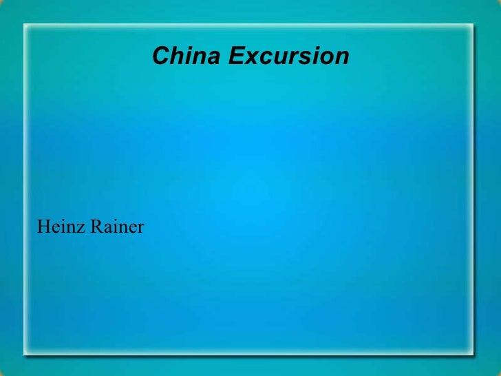 China Excursion Heinz Rainer