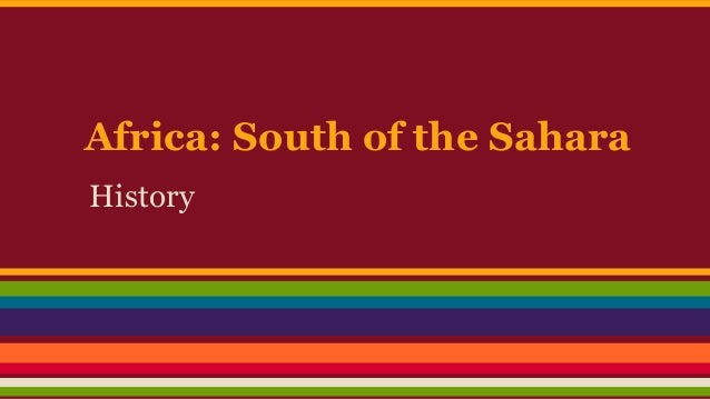 Africa: South of the Sahara History
