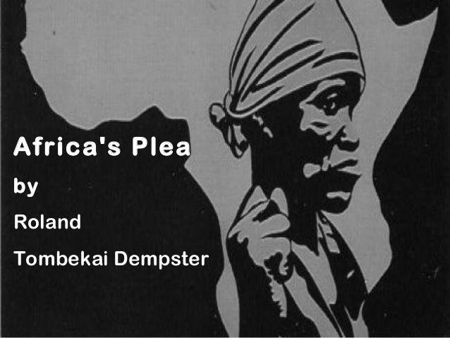 Africa's Plea by Roland Tombekai Dempster