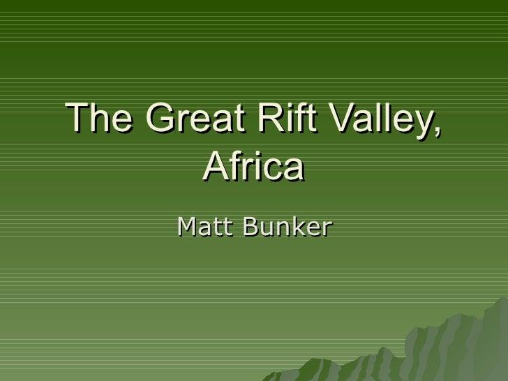 The Great Rift Valley, Africa Matt Bunker