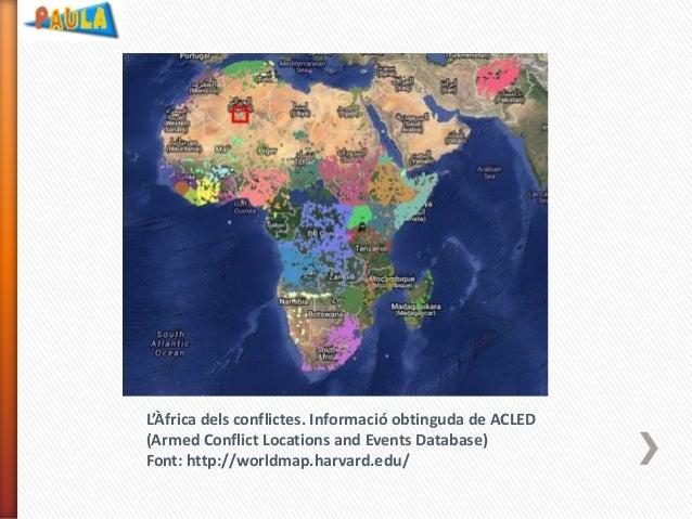 L'Àfrica dels conflictes. Informació obtinguda de ACLED (Armed Conflict Locations and Events Database) Font: http://worldm...