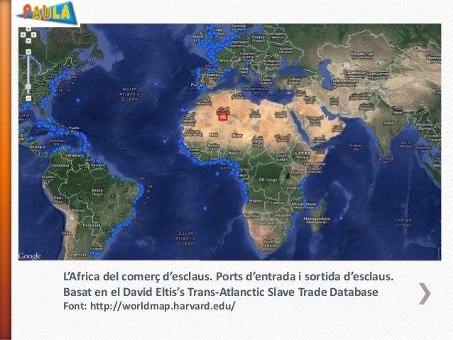 L'Africa del comerç d'esclaus. Ports d'entrada i sortida d'esclaus. Basat en el David Eltis's Trans-Atlanctic Slave Trade ...
