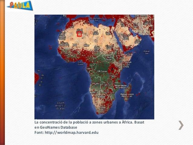 La concentració de la població a zones urbanes a Àfrica. Basat en GeoNames Database Font: http://worldmap.harvard.edu