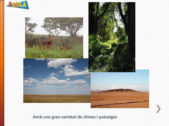 Amb una gran varietat de climes i paisatges
