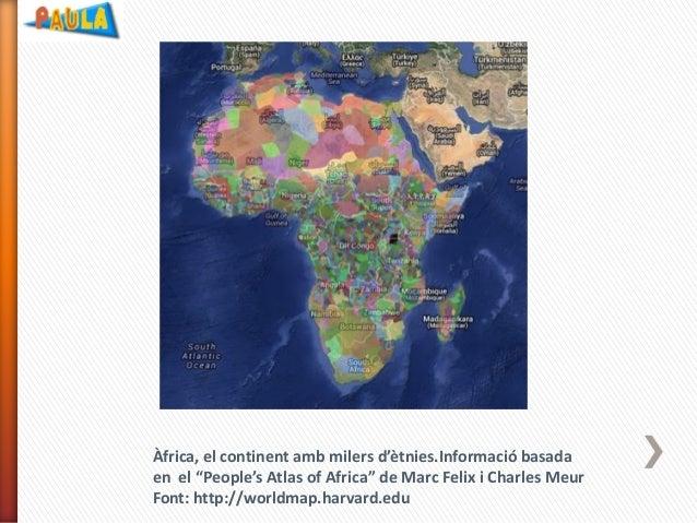 """Àfrica, el continent amb milers d'ètnies.Informació basada en el """"People's Atlas of Africa"""" de Marc Felix i Charles Meur F..."""