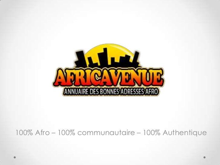 100% Afro – 100% communautaire – 100% Authentique<br />