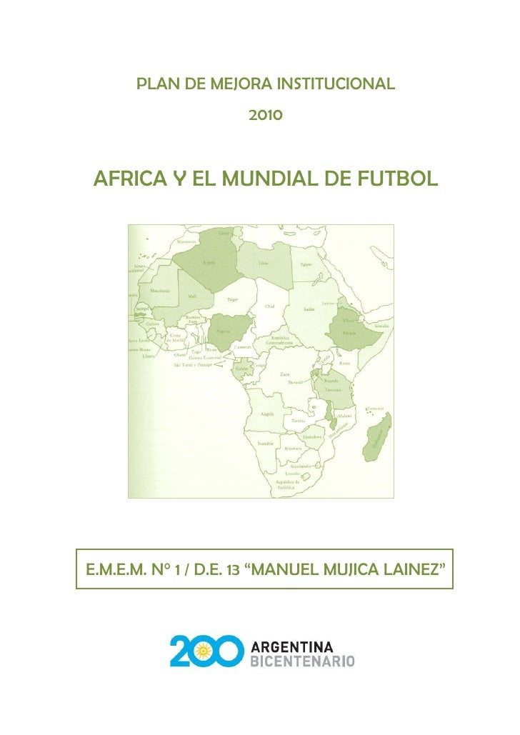 "PLAN DE MEJORA INSTITUCIONAL                    2010AFRICA Y EL MUNDIAL DE FUTBOLE.M.E.M. N° 1 / D.E. 13 ""MANUEL MUJICA LA..."