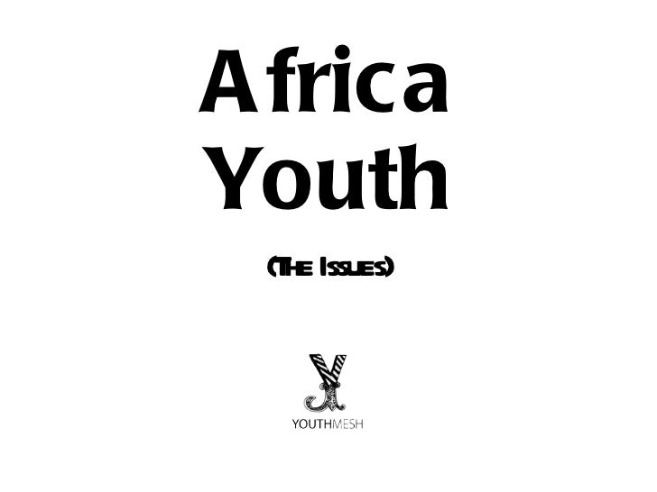 Africa Youth (The Issues)
