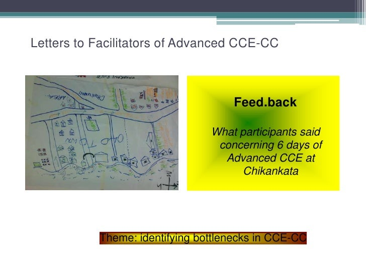 Letters to Facilitators of Advanced CCE-CC<br />Feed.back<br />What participants said concerning 6 days of Advanced CCE at...