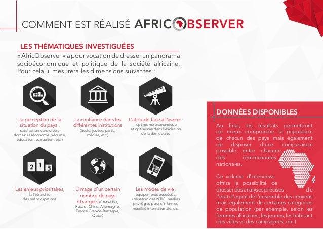 COMMENT EST RÉALISÉ AFRIC BSERVER LES THÉMATIQUES INVESTIGUÉES « AfricObserver » a pour vocation de dresser un panorama so...