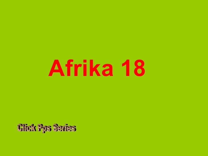 Afrika 18 Click Pps Series