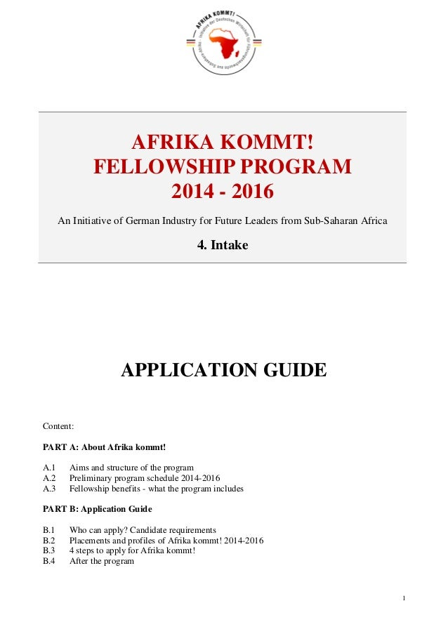 1 AFRIKA KOMMT! FELLOWSHIP PROGRAM 2014 - 2016 An Initiative of German Industry for Future Leaders from Sub-Saharan Africa...