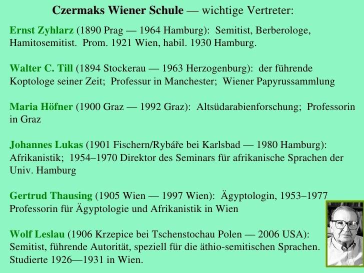 Czermaks Wiener Schule  — wichtige Vertreter: Ernst Zyhlarz  (1890 Prag — 1964 Hamburg):  Semitist, Berberologe, Hamitosem...