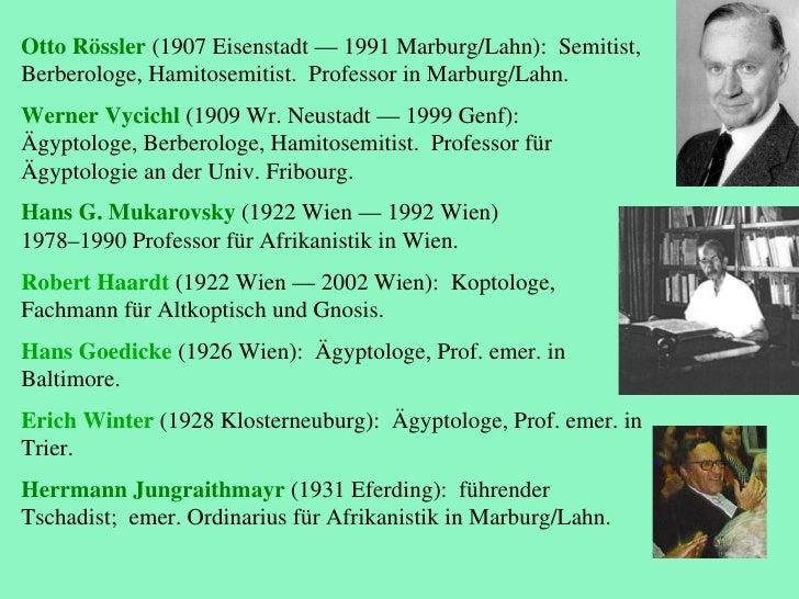 Otto Rössler   (1907 Eisenstadt — 1991 Marburg/Lahn):  Semitist, Berberologe, Hamitosemitist.  Professor in Marburg/Lahn. ...