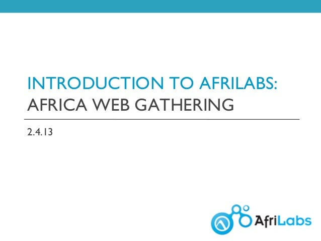 INTRODUCTION TO AFRILABS:AFRICA WEB GATHERING2.4.13