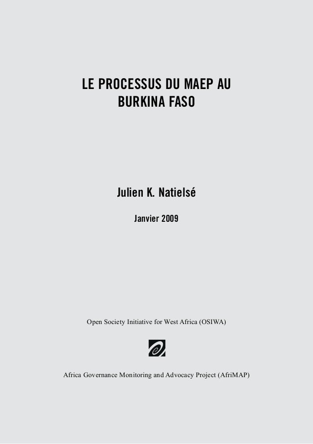 LE PROCESSUS DU MAEP AU  BURKINA FASO  Julien K. Natielsé  Janvier 2009  Open Society Initiative for West Africa (OSIWA)  ...
