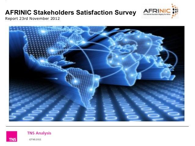 AFRINIC Stakeholders Satisfaction SurveyReport 23rd November 2012          ©TNS 2012           ©TNS 2012