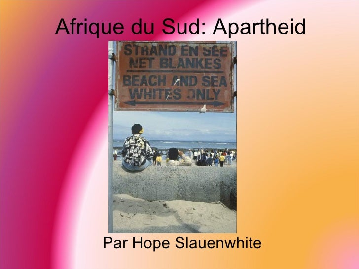 Afrique du Sud:  Apartheid Par Hope Slauenwhite