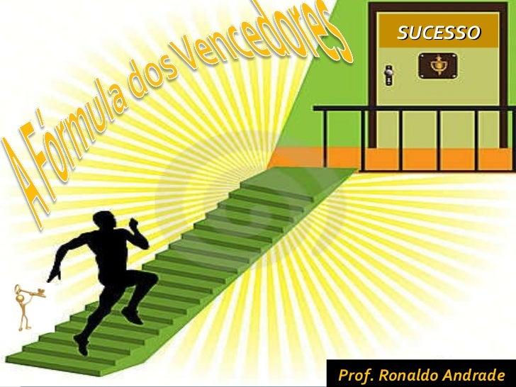 SUCESSO Prof. Ronaldo Andrade