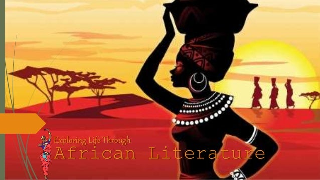 African Literature Exploring Life Through