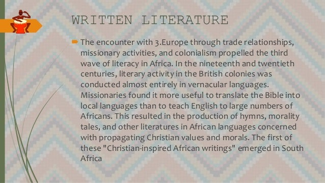 WRITTEN LITERATURE The encounter with 3.Europe through trade relationships, missionary activities, and colonialism propel...