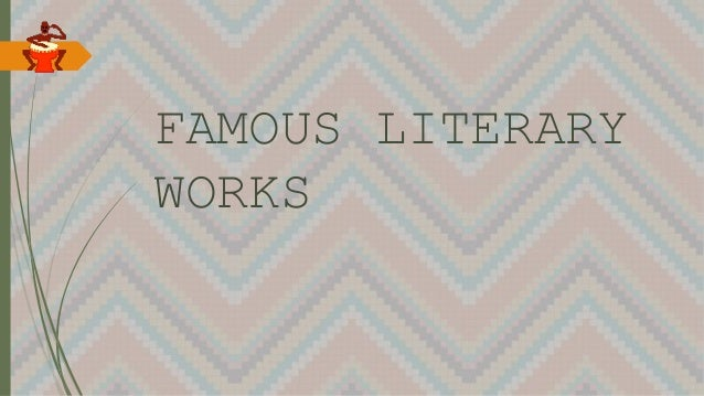 FAMOUS LITERARY WORKS