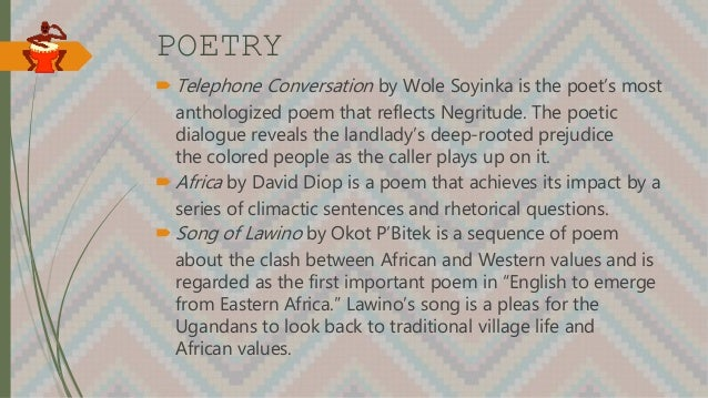 POETRY  Telephone Conversation by Wole Soyinka is the poet's most anthologized poem that reflects Negritude. The poetic d...