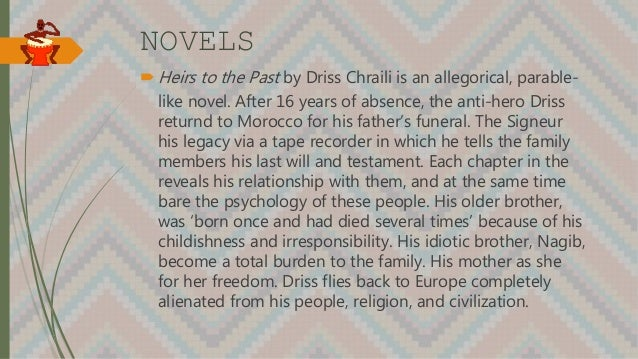 NOVELS  Heirs to the Past by Driss Chraili is an allegorical, parable- like novel. After 16 years of absence, the anti-he...
