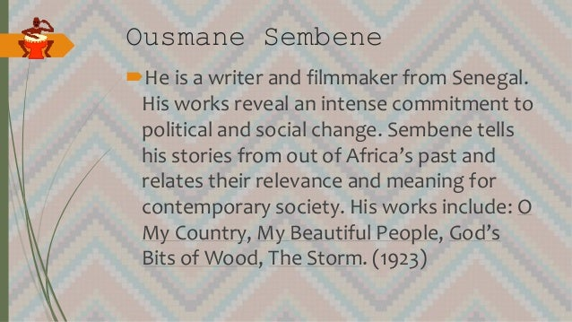 Ousmane Sembene He is a writer and filmmaker from Senegal. His works reveal an intense commitment to political and social...