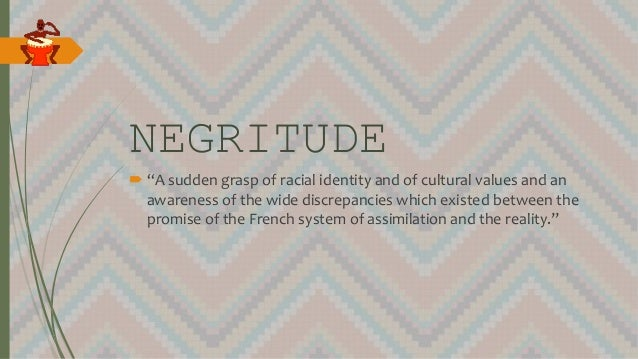 negritude essay An essay about the tone, theme, and speaker of the poem africa by david diop.