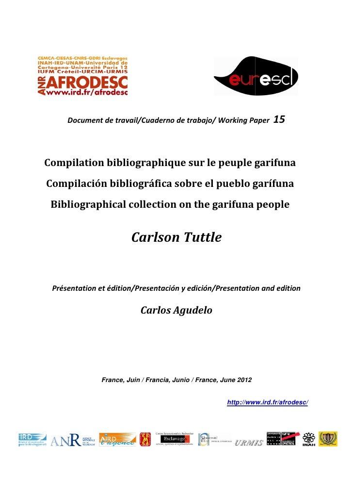 Document de travail/Cuaderno de trabajo/ Working Paper          15Compilation bibliographique sur le peuple garifunaCompil...
