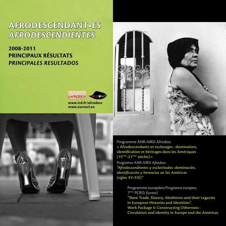 Afrodescendant•esAfrodescendientes2008-2011PRINCIPAUX RÉSULTATSprincipales resultados                  www.ird.fr/afrodesc...