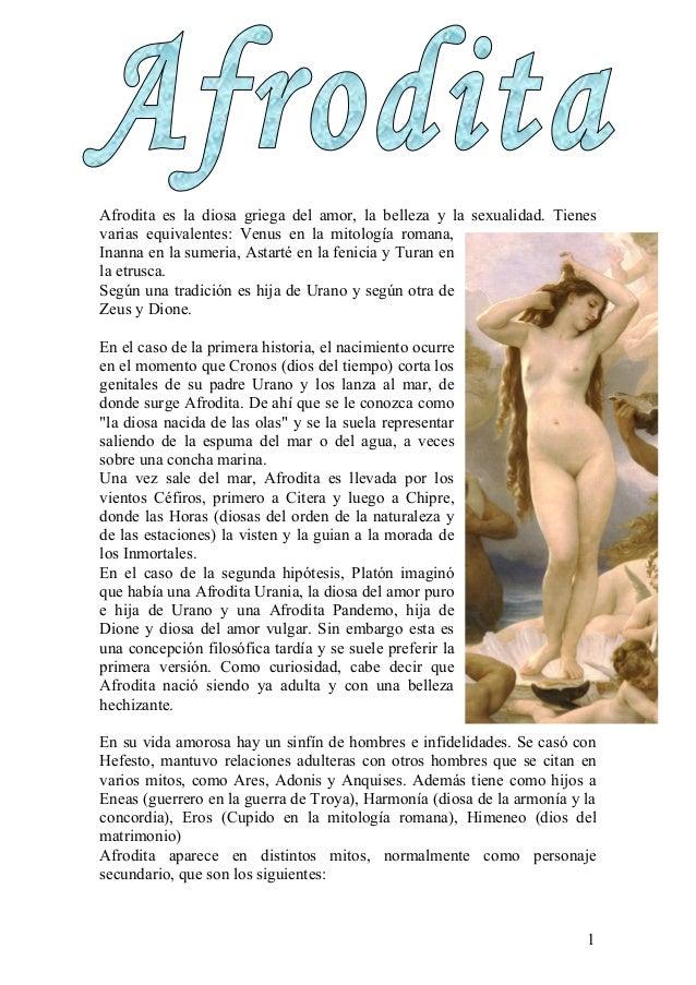 Afrodita es la diosa griega del amor, la belleza y la sexualidad. Tienesvarias equivalentes: Venus en la mitología romana,...