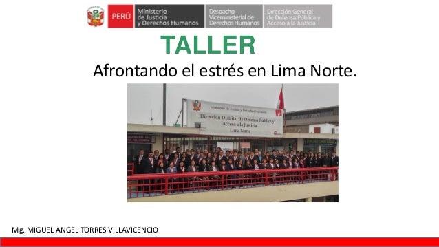 Afrontando el estrés en Lima Norte. TALLER Mg. MIGUEL ANGEL TORRES VILLAVICENCIO