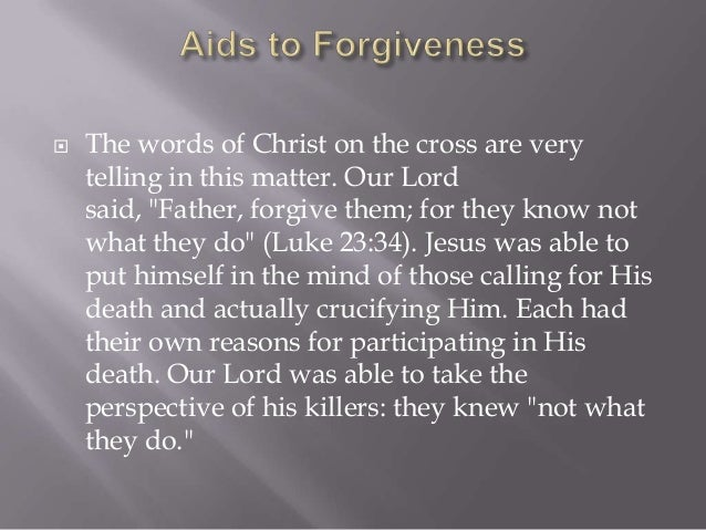    Forgiveness does mean we make sure the offending    individual, who has repented and shown sorrow for    their sin or ...