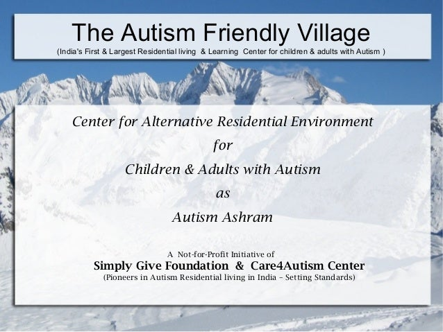 The Autism Friendly Village (India's First & Largest Residential living & Learning Center for children & adults with Autis...