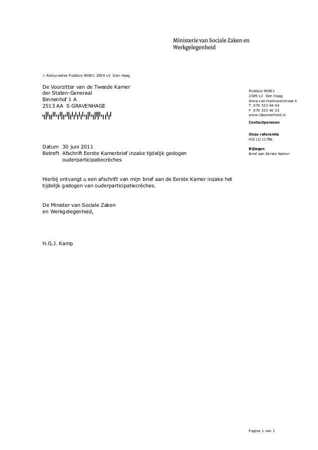 > Retouradres Postbus 90801 2509 LV  Den Haag   De Voorzitter van de Tweede Kamer ...