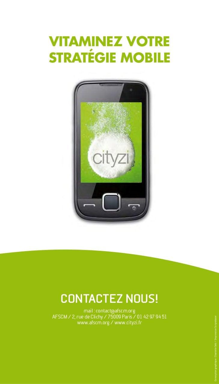 VITAMINEZ VOTRESTRATÉGIE MOBILE    ContaCtez nous!              mail : contact@afscm.orgAFSCM / 2, rue de Clichy / 75009 P...