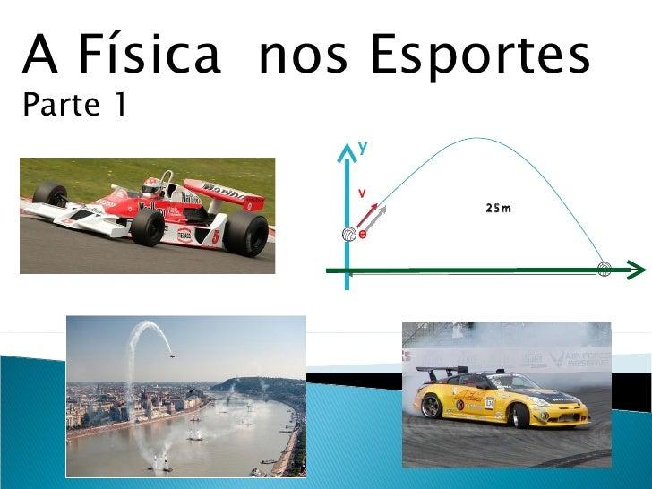 A Física nos EsportesParte 1            y            V                 25m            Ɵ
