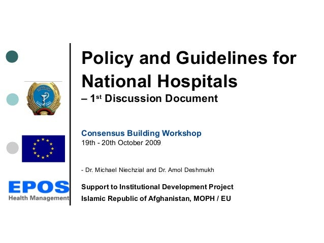 Policy and Guidelines for National Hospitals – 1st Discussion Document Consensus Building Workshop 19th - 20th October 200...