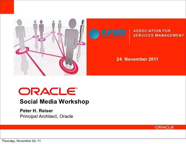 <Insert Picture Here>                                         24. November 2011           Social Media Workshop           ...
