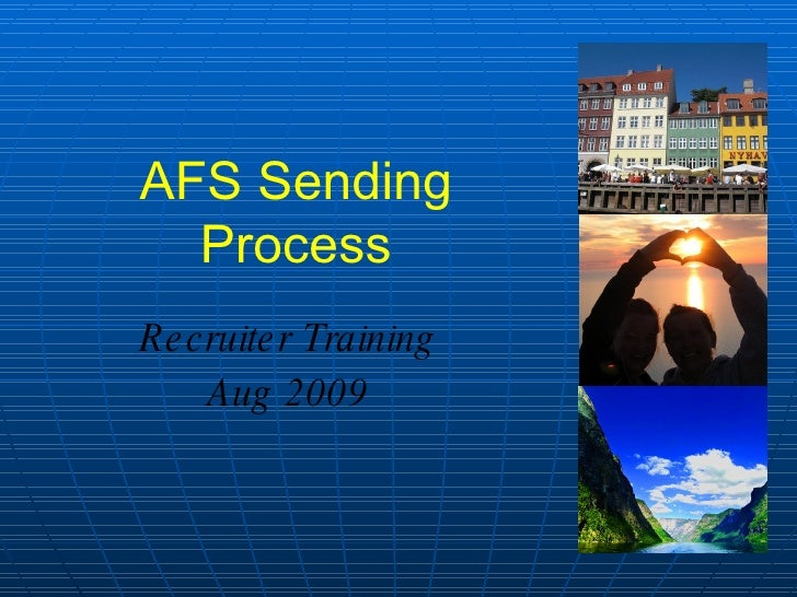 AFS Sending Process Recruiter Training Aug 2009