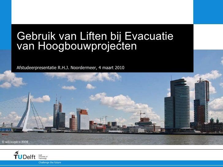 Gebruik van Liften bij Evacuatie van Hoogbouwprojecten Een Internationale Discussie vanuit een Nederlands Perspectief Afst...