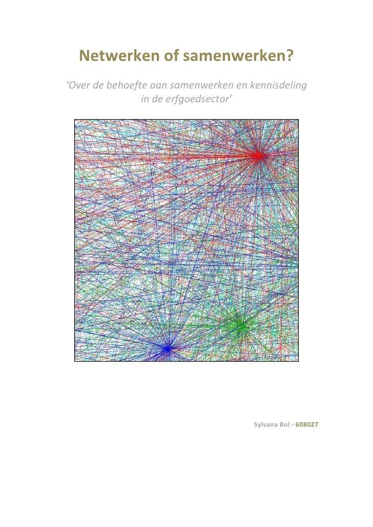 Scriptie Cultureel Erfgoed                                   2011-2012             Netwerken of samenwerken?        'Over ...