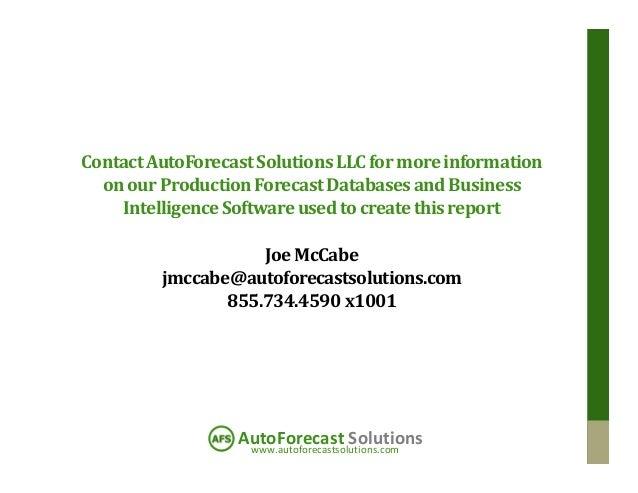 www.autoforecastsolutions.com AutoForecast Solutions ContactAutoForecastSolutionsLLCformoreinformation onourProductionFore...
