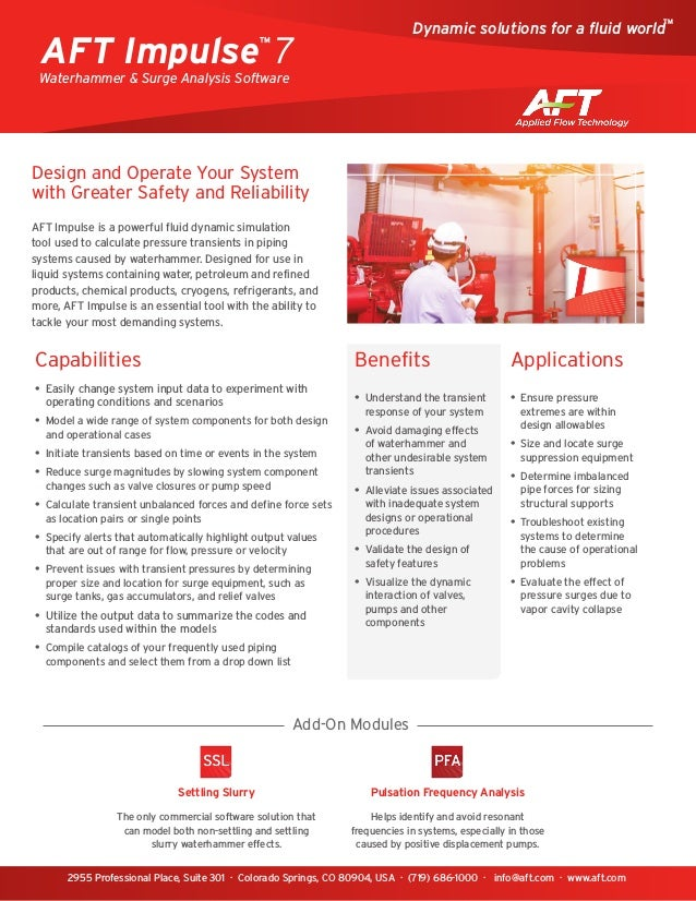 Waterhammer & Surge Analysis Software Design and Operate Your System with Greater Safety and Reliability AFT Impulse is a ...